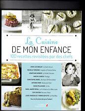 La cuisine de mon enfance - 100 recettes revisitées par des chefs - Québec