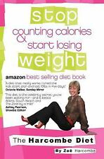 The Harcombe Diet: Stop Counting Calories & Start Losing Weight by Harcombe, Zoe