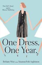 One Dress. One Year.: One Girl's Stand Against Human Trafficking by Bethany...