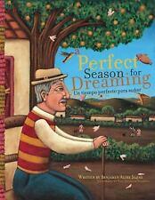 A Perfect Season for Dreaming / Un tiempo perfecto para soar English and Spanis