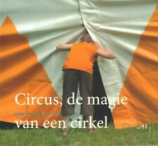 CIRCUS, DE MAGIE VAN EEN CIRKEL - Ineke Strouken (redactie) Jan Stadts (foto's)