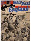 WELTPIRAT ENGLAND Nr. 15 / HENRY MORGAN, DER FLIBUSTIER / orig von 1940-1942