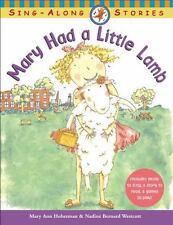 Mary Had a Little Lamb (Sing-Along Stories) Hoberman, Mary Ann, Westcott, Nadin