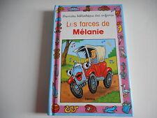PREMIERE BIBLIOTHEQUE DES ENFANTS / LES FARCES DE MELANIE N° 1