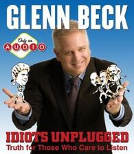 Idiots Unplugged by Glenn Beck (2010, CD, Adapted)
