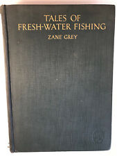 Zane Grey TALES OF FRESH-WATER FISHING 1928 First Edition Illustrated hardcover