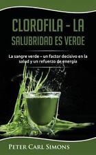 Clorofila - la Salubridad Es Verde : La Sangre Verde - un Factor Decisivo en...