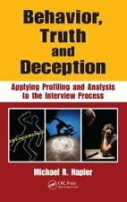 Behavior Truth and Deception : Applying Profiling and Analysis to the Interview