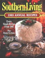 Southern Living Annual Recipes: Southern Living, 1995 Annual Recipes by Southern