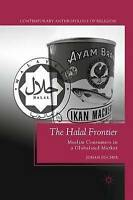 The Halal Frontier: Muslim Consumers in a Globalized Market (Contemporary Anthro
