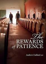 Penfolds : The Rewards of Patience by Andrew Caillard