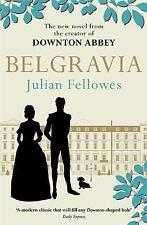 Julian Fellowes's Belgravia: A tale of secrets and scandal set in 1840s London f