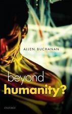Beyond Humanity?: The Ethics of Biomedical Enhancement (Uehiro Series in Practic