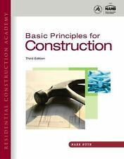 Residential Construction Academy : Basic Principles for Construction by Mark W.
