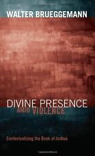 Divine Presence amid Violence: Contextualizing the Book of Joshua ~ Brueggemann,