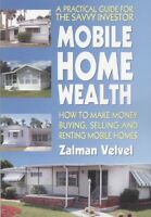 Mobile Home Wealth : How to Make Money Buying, Selling and Renting Mobile Hom...