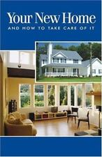 Your New Home and How to Take Care of It by Home Builders Press