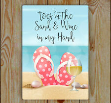 Toes in the sand, Wine in my hand, Metal Tin Plaque | Flipflops and white wine