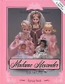 Collectors Encyclopedia of Madame Alexander Dolls