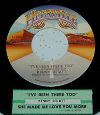Kenny Seratt 45 I've Been There Too / She Made Me Love You More  w/ts VG++