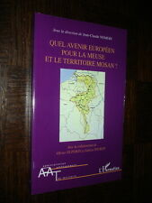 QUEL AVENIR EUROPEEN POUR LA MEUSE ET LE TERRITOIRE MOSAN ? - 2007 - Ardennes