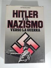 Hitler e il nazismo verso la guerra, Boschesi B.P., A. Mondadori Editore 1981