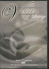 THE VELVET LOUNGE DVD BONUS CD INCLUDED! THE ULTIMATE CHILL OUT EXPERIENCE