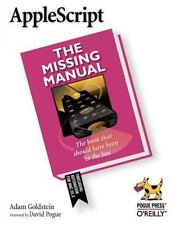AppleScript: The Missing Manual: The Missing Manual: By Goldstein, Adam