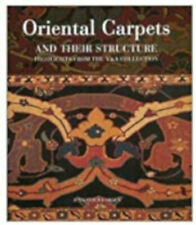 Oriental Carpets and Their Structure: Highlights from the V&a Collection, Very G