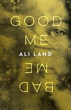 Good Me Bad Me by Ali Land (Hardback, 2017)