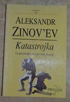 ALEKSANDR ZINOV'EV - KATASTROJKA - ED; SPIRALI VEL - ANNO: 1989 PRIMA ED (OF)