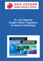 Dr. Joe Dispenza – English Online Progressive & Intensive Workshops