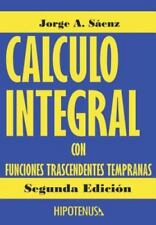 Calculo Integral : Con Funciones Trascendentes Tempranas by Ph D. Jorge Saenz...