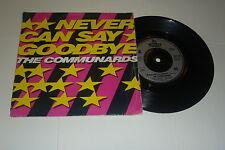 "THE COMMUNARDS - Never Can Say Goodbye - 1988 UK 7"" Vinyl SIngle"