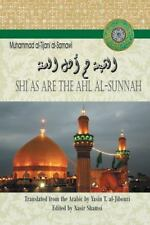 Shi`As Are the Ahl Al-Sunnah by al-Tijani al-Samawi Muhammad (2013, Paperback)