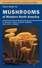 Field Guide to Mushrooms of Western North America: By Davis, R. Michael, Somm...