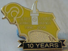 DERBY COUNTY Official 1996-06 CHESTERFIELD BRANCH SUPPORTERS CLUB badge 10 years