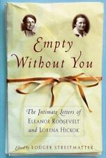 EMPTY WITHOUT YOU: The Intimate Letters Of Eleanor Roosevelt And Loren-ExLibrary