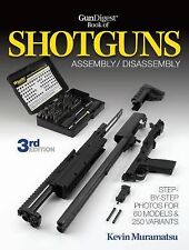 NEW! The Gun Digest Book of Shotguns Assembly/Disassembly  Kevin Muramatsu [3rd]