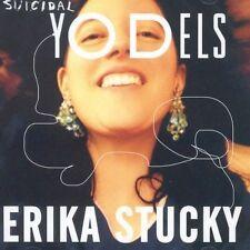 ERIKA STUCKY - SUICIDAL YODELS * NEW CD