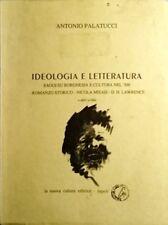 ANTONIO PALATUCCI IDEOLOGIA E LETTERATURA SAGGI SU BORGHESIA LA NUOVA CULTURA