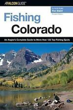 Fishing: Fishing Colorado : An Angler's Complete Guide to More Than 120 Top...
