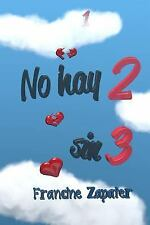 No Hay Dos Sin Tres by Francine Zapater (2014, Paperback)