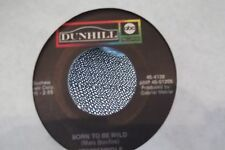 45=STEPPENWOLF BORN TO BE WILD / EVERYBODY'S NEXT ONE ON ABC DUNHILL RECORDS