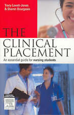The Clinical Placement An Essential Guide for Nursing Students Levett-Jones