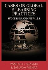 Cases On Global E-Learning Practices: Successes And Pitfalls: By Sharma, Rame...
