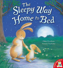 The Sleepy Way Home to Bed Children's Story Picture Book LTP by Claire Freedman