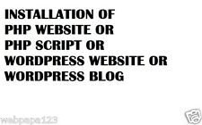 Installation of PHP Website OR PHP Script OR Wordpress Website OR Wordpress Blog