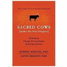 Sacred Cows Make the Best Burgers: Developing Change-Driving People and Organiza