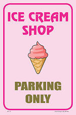 """ICE CREAM SHOP 12""""x18"""" BUSINESS RETAIL STORE PARKING SIGNS"""